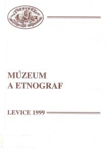 Etnograf a múzeum II. Levice 1999